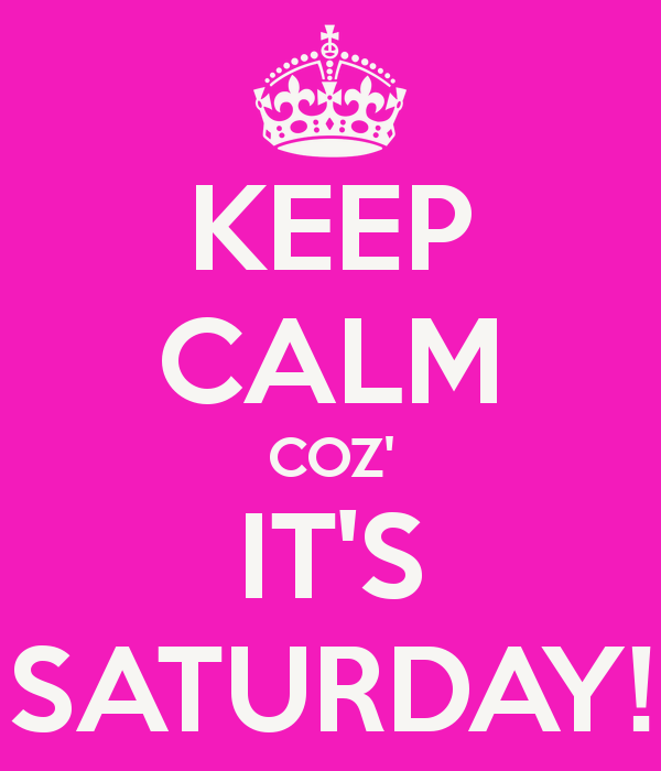 keep-calm-coz-it-s-saturday